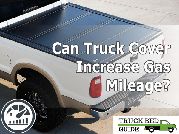 Can Truck Cover Increase Gas Mileage?