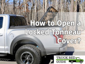 How To Open A Locked Tonneau Cover Truck Bed Guide