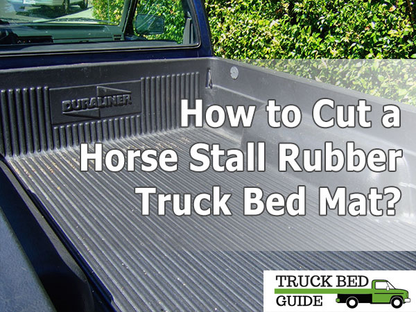 Cut a Rubber Truck Bed Mat
