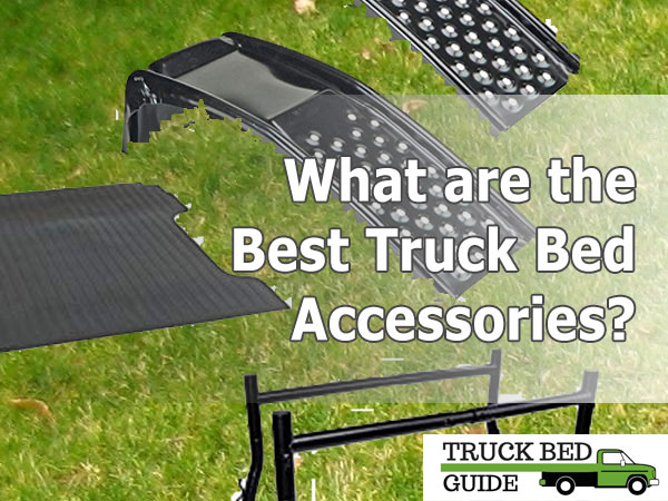 What are the Best Truck Bed Accessories?