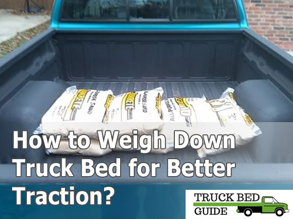 How To Weigh Down Truck Bed For Better Traction
