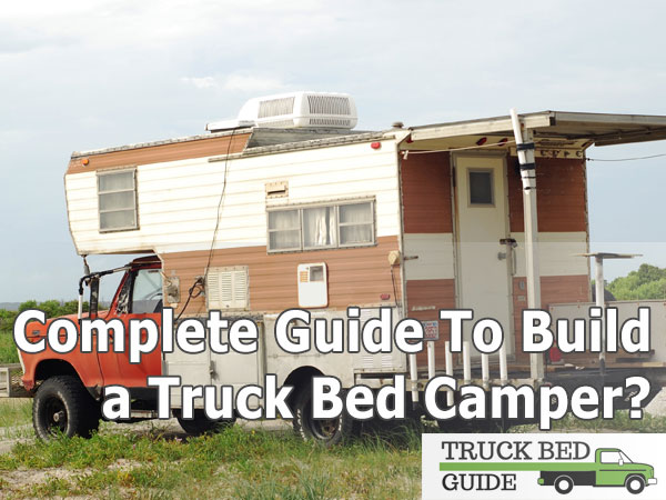 build a truck bed camper