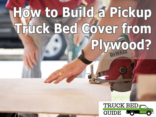 build a truck bed from plywood