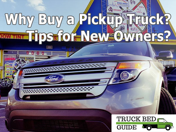 Why buy a pickup truck