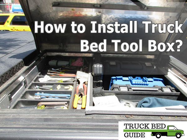 how to install truck bed toolbox