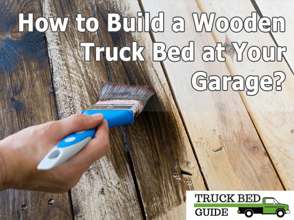 wooden truck bed at your garage